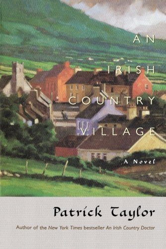 An Irish Country Village: A Novel (Irish Country Books)