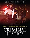Ethical Dilemmas and Decisions in Criminal Justice (MindTap Course List)
