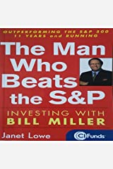 The Man Who Beats the S&P: Investing with Bill Miller Paperback