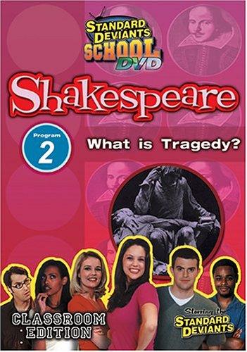 Standard Deviants School - Shakespeare, Program 2 - What Is Tragedy? (Classroom Edition)