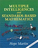 Multiple Intelligences and Standards-Based Mathematics, Hope Martin, 1575171856