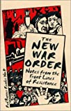 The New War Order : Notes from the Front Lines of Resistance, , 0932323162