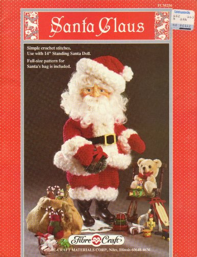 """Santa Claus: Simple crochet stitches. Use with 14"""" Standing Santa Doll. Full- Size pattern for Santa's bag is included. (Fibre-Craft, FCM256) -"""