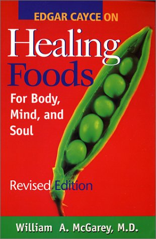 Edgar Cayce on Healing Foods for Body Mind and Soul