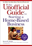 The Unofficial Guide to Launching a Home-Based Business, Steven D. Strauss, 0764561510
