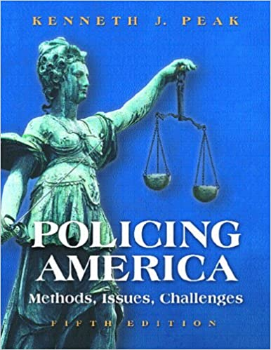 Policing America: Methods, Issues, Challenges (5th Edition)