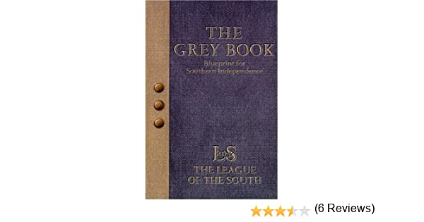 The grey book blueprint for southern independence league of the the grey book blueprint for southern independence league of the south 9780971335103 amazon books malvernweather Images