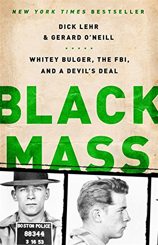 Black Mass: Whitey Bulger, the FBI, and a Devil's Deal from PublicAffairs