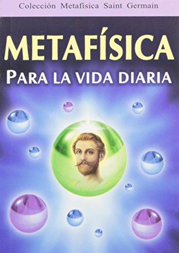 Metafisica Para LA Vida Diaria  [Germain, st] (Tapa Blanda)