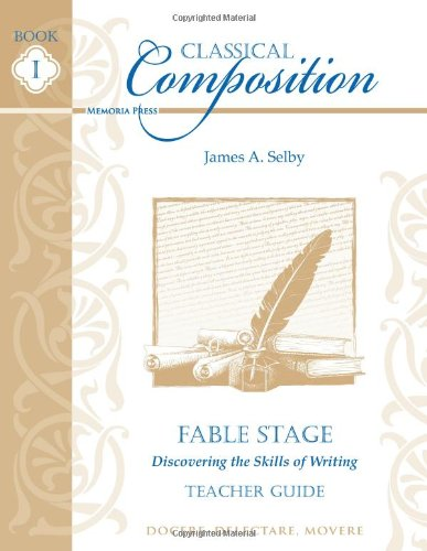 Classical Composition: Fable Stage Teacher Guide (Classical Composition compare prices)