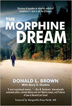 The Morphine Dream by Donald L. Brown (2013-02-01)