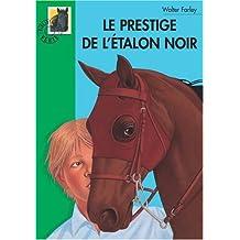 PRESTIGE DE L'ÉTALON NOIR (LE)