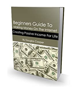 Beginners Guide To Making Money On The Internet by [Cooper, Douglas]