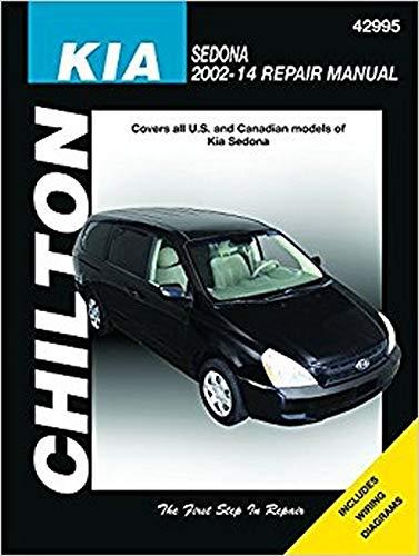 Kia Sedona Chilton Repair Manual: 2002-14 Kia Sedona Chilton Repair Manual: 2002-14