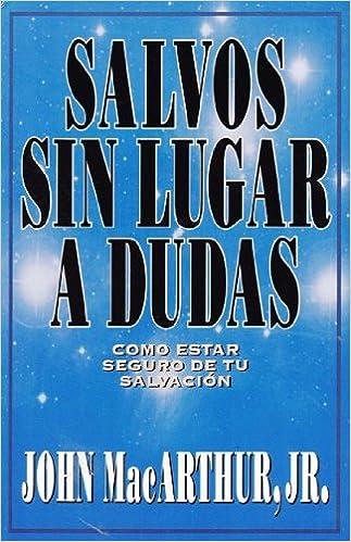 Salvos Sin Lugar a Dudas  John MacArthur  9788476457870  Amazon.com ... 027412f695