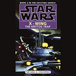 Star Wars: The X-Wing Series, Volume 3: The Krytos Trap Hörbuch