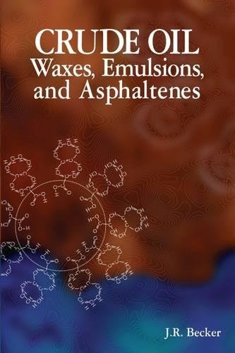 Crude Oil Waxes, Emulsions, and Asphaltenes - Refining Emulsion