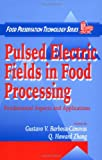 Pulsed Electric Fields in Food Processing 9781566767835