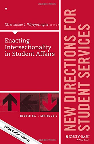 Enacting Intersectionality in Student Affairs: New Directions for Student Services, Number 157 (J-B SS Single Issue Student Services)