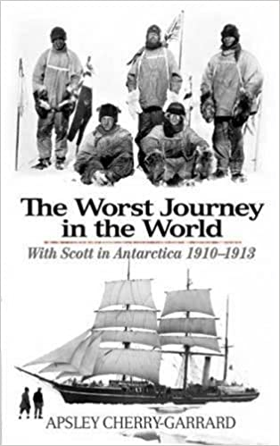 The Worst Journey In The World With Scott In Antarctica 1910 1913