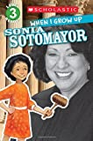 Scholastic Reader Level 3: When I Grow up: Sonia Sotomayor, AnnMarie Anderson, 0545664799