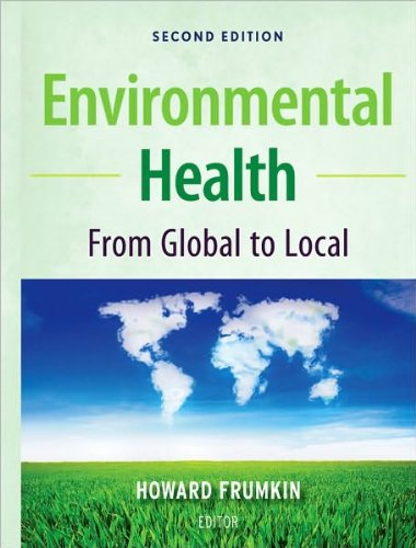 Environmental Health: From Global to Local 2nd Edition by Howard Frumkin (2010) Hardcover PDF