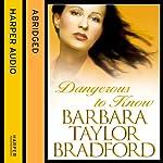 Dangerous to Know | Barbara Taylor Bradford