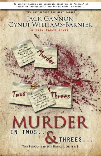Book: Murder In Twos and Threes - A Task Force Novel by Jack Gannon & Cyndi Williams-Barnier (J&C Wordsmiths)