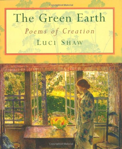 The Green Earth: Poems of Creation - Shaw Green