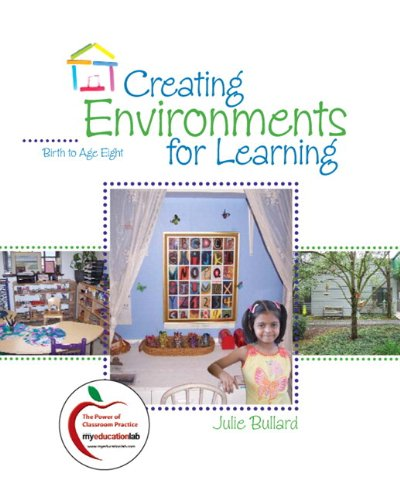 Creating Environments for Learning: Birth to Age Eight + Myeducationlab