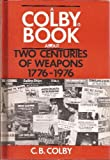 Two Centuries of Weapons, 1776-1976, C. B. Colby, 0698305965