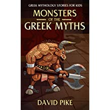 Greek Mythology stories for kids: Monsters of the Greek Myths (Tales, Medusa, Minotaur and Chimera) (Greek Stories for Young Children Book 1)