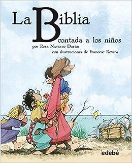 La Biblia Contada A Los Niños por Rosa Navarro Durán epub