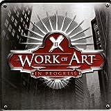 In Progress by Work Of Art (2011-08-23)