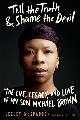 Tell the Truth & Shame the Devil: The Life, Legacy, and Love of My Son Michael Brown cover