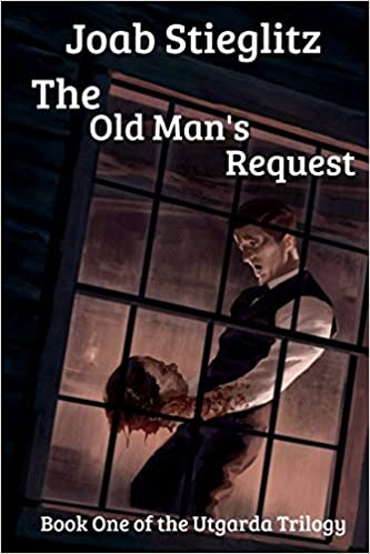 The Old Man's Request: Book One of the Utgarda Trilogy