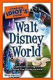 Walt Disney World 2010 - The Complete Idiot's Guide, Doug Ingersoll, 1592578888