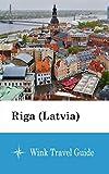Riga (Latvia) - Wink Travel Guide