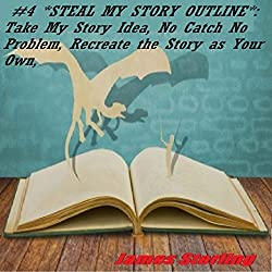 Steal My Story Outline