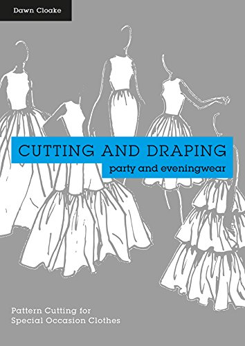 Cutting and draping party and eveningwear dressmaking and pattern cutting and draping party and eveningwear dressmaking and pattern cutting for special occasion clothes by fandeluxe Images