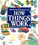How Things Work, Consumer Guide Editors, 0452271096