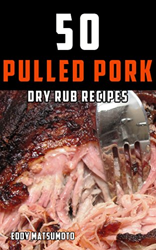 50 Pulled Pork Dry Rub Recipes