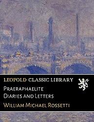 Praeraphaelite Diaries and Letters