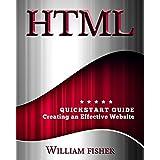 HTML: QuickStart Guide - Creating an Effective Website (Wordpress, XHTML, JQuery, ASP, Browsers, CSS, Javascript)
