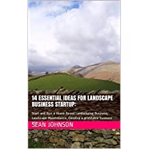 14 Essential Ideas for Landscape Business Startup: Start and Run a Home-Based Landscaping Business, Landscaping Ideas, start your own lawn-care business ... start and run a landscaping business, )