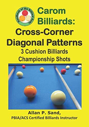 - Carom Billiards: Cross-Corner Diagonal Patterns: 3-Cushion Billiards Championship Shots