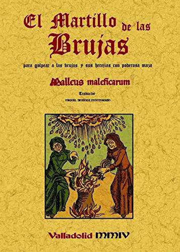 Martillo de las brujas:para golpear a las brujas con poderosa maza. Edicion Facsimilar (Spanish Edition) (El Martillo De Las Brujas)