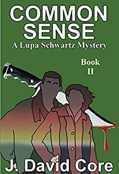Common Sense: A Lupa Schwartz Mystery (Lupa Schwatz Mysteries Book 2) by [Core, J. David]