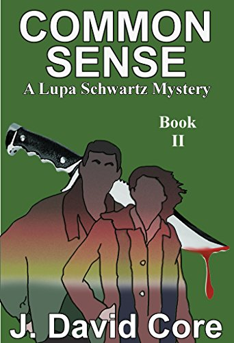 Common Sense: A Lupa Schwartz Mystery (Lupa Schwatz Mysteries Book 2) by [Core, J. David]