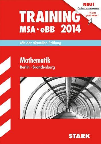 Training Mittlerer Schulabschluss Berlin/Brandenburg / Training MSA eBB Mathematik 2014: Mit der aktuellen Prüfung